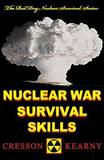 Nuclear War Survival Skills (Upgraded 2012 Edition) by Cresson H Kearny