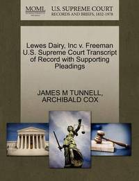 Lewes Dairy, Inc V. Freeman U.S. Supreme Court Transcript of Record with Supporting Pleadings by James M Tunnell