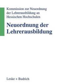 Neuordnung Der Lehrerausbildung by Kommission Zur Neuordnung Der Lehre
