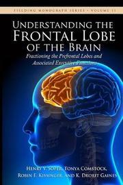 Understanding the Frontal Lobe of the Brain by Henry V Soper