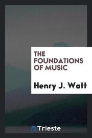 The Foundations of Music by Henry J.Watt image