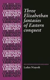 Three Romances of Eastern Conquest by Ladan Niayesh