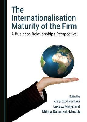 The Internationalisation Maturity of the Firm