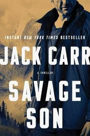 Savage Son, 3 by Jack Carr