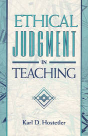 Ethical Judgment in Teaching by Karl D. Hostetler image