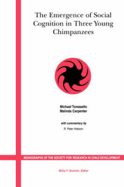 The Emergence of Social Cognition in Three Young Chimpanzees by Michael Tomasello