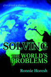 Solving the World's Problems: Give Greed a Chance by Ronnie Horesh
