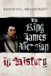The King James Version in History by Kenneth, L Bradstreet image
