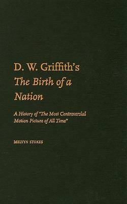 D.W. Griffith's The Birth of a Nation by Melvyn Stokes image