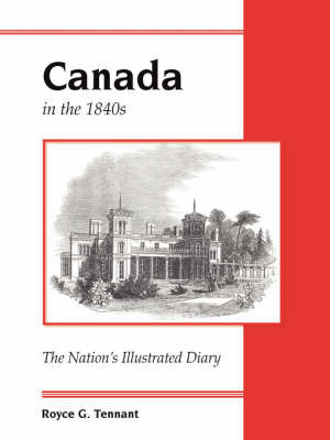 Canada in the 1840s by Royce G. Tennant