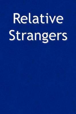 Relative Strangers by John III Mullins