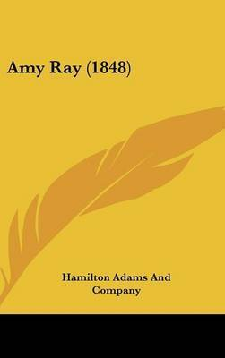 Amy Ray (1848) by Hamilton Adams and Company