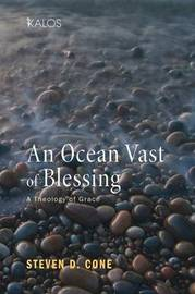 An Ocean Vast of Blessing by Steven D Cone