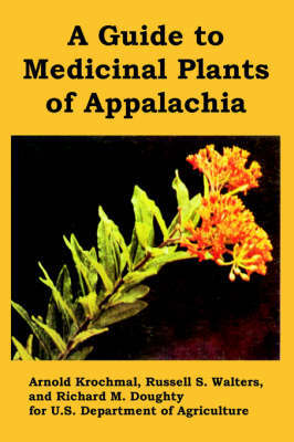 A Guide to Medicinal Plants of Appalachia by U.S Department of Agriculture