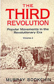 The Third Revolution: Popular Movements in the Revolutionary Era: v. 2 by Murray Bookchin image