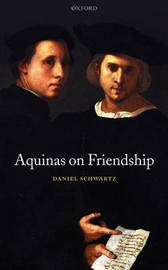 Aquinas on Friendship by Daniel Schwartz image