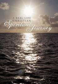 A Real-Life Christian Spiritual Journey by Richard Ferguson