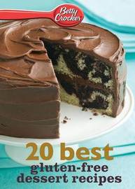 Betty Crocker 20 Best Gluten-Free Dessert Recipes by Betty Crocker