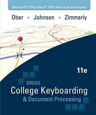 Microsoft Office Word 2007 Manual to Accompany Gregg College Keyboarding & Document Processing, 11th Edition by Scot Ober image