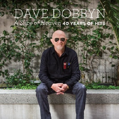 A Slice Of Heaven: 40 Years Of Hits by Dave Dobbyn image