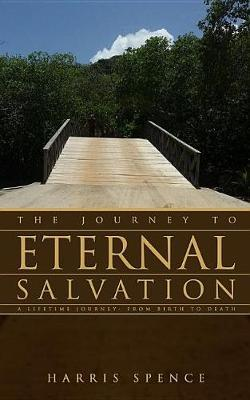 The Journey to Eternal Salvation by Harris Spence image