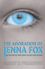 The Adoration of Jenna Fox by Mary E Pearson image