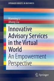 Innovative Advisory Services in the Virtual World by Manning Li