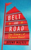 Belt and Road by Bruno Macaes