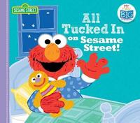 All Tucked in on Sesame Street! by Lillian Jaine