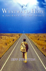 Westward Hope: A Journey of the Spirit by Jeff Stratton image