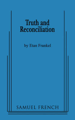 Truth and Reconciliation by Etan Frankel