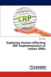 Exploring Factors Affecting Erp Implementation in Indian Smes by Basu Rana