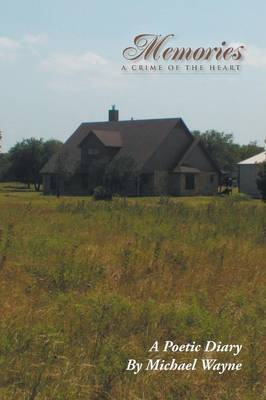 Memories a Crime of the Heart by Michael Wayne