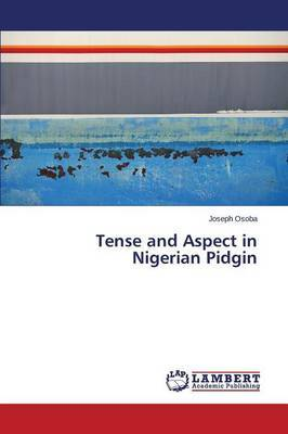 Tense and Aspect in Nigerian Pidgin by Osoba Joseph