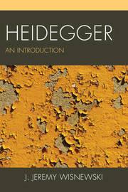 Heidegger by J.Jeremy Wisnewski