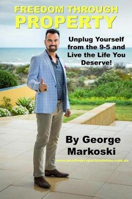 Freedom Through Property by George Markoski