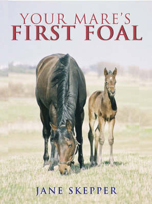 Your Mare's First Foal by Jane Skepper image