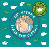 Kiwi Corkers: The Mayor's Flash New Clothes by Chris Gurney image