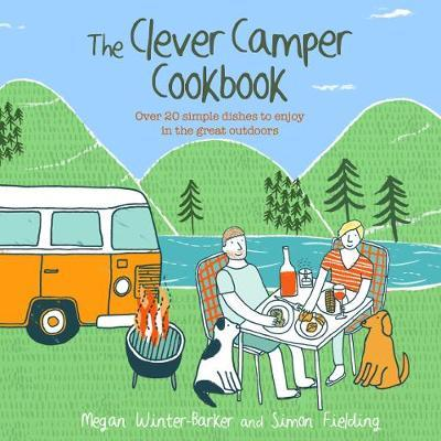 The Clever Camper Cookbook by Megan Winter-Barker