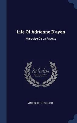 Life of Adrienne D'Ayen by Marquerite Guilhou