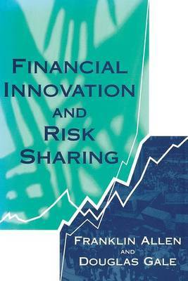 Financial Innovation and Risk Sharing by Franklin Allen