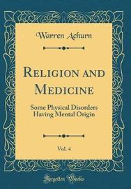 Religion and Medicine, Vol. 4 by Warren Achurn image