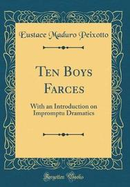 Ten Boys Farces by Eustace Maduro Peixotto image