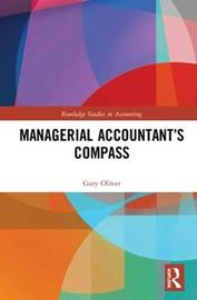 Managerial Accountant's Compass by Gary Oliver