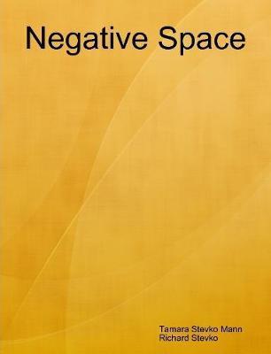 Negative Space by Richard Stevko