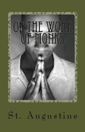 Of the Work of Monks by St Augustine