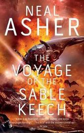 The Voyage of the Sable Keech by Neal Asher