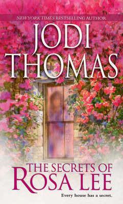 The Secrets of Rosa Lee by Jodi Thomas image
