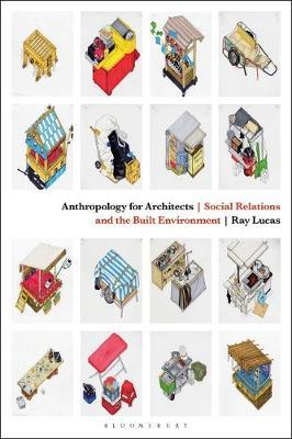Anthropology for Architects by Ray Lucas