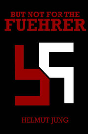 But Not for the Fuehrer by Helmet Jung image